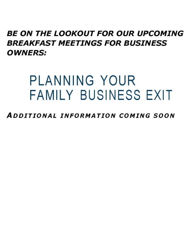 Be on the lookout for our upcoming breakfast meetings for Business Owners